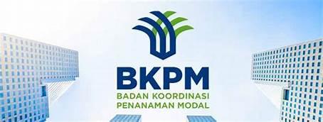 BKPM – Badan Koordinasi Penanaman Modal